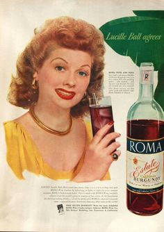 I love Lucy Lucille Ball in ad for Roma California Burgundy - Fresh Drinks Photo Vintage, Vintage Ads, Vintage Posters, Vintage Photos, Vintage Food, Vintage Prints, Vintage Wine, Vintage Stuff, Vintage Photographs