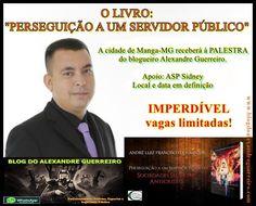 ALEXANDRE GUERREIRO: A CIDADE DE MANGA-MG (NORTE DE MG) RECEBERÁ À PALE...