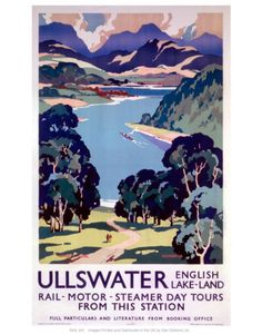 Ullswater - English Lake-Land Day Tours by National Railway Museum. Massive range of art prints. Posters Uk, Train Posters, Railway Posters, Illustrations And Posters, Retro Posters, British Travel, National Railway Museum, Lake Art, Vintage Travel Posters