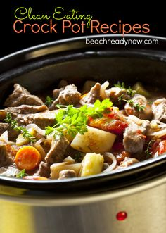 Clean Eating Crock Pot Recipes - Beach Ready Now