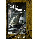 The Gift of Magic (Kindle Edition)By P. M. Griffin