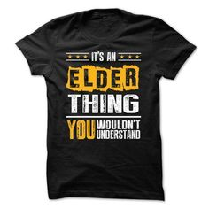 Its an ELDER Thing BA002 - #easy gift #personalized gift. ACT QUICKLY => https://www.sunfrog.com/Names/Its-an-ELDER-Thing-BA002.html?68278