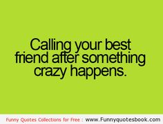 Calling your Best Friends - Call Heidi Chambers or Mama or Stephanie Worrell to tell everything! Love them!