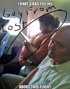 lol that would be really awkward riding in an airplane with any of the cast members to Lost.