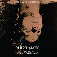 ALTERED STATES: LIMITED EDITION Music by John Corigliano. Remastered Limited Edition of 2500 Units