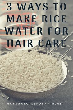 3 DIY rice water recipes for healthy hair care and growth. #hair #haircare #healthyhair #hairgrowth #moisture #dryhair #hairloss #ricewater #ricewaterforhair