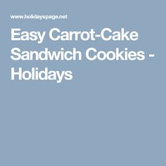 Easy Carrot-Cake Sandwich Cookies - Holidays