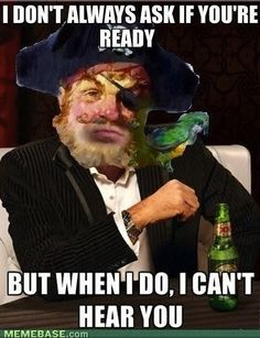 A Really, Really Rough Night for the Dos Equis Man? aye aye, Captain! ooohhh...