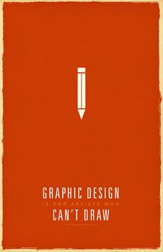 Graphic Design is for Artists who Can't Draw