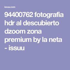 94400762 fotografia hdr al descubierto dzoom zona premium by la neta - issuu