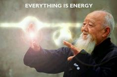 Everything Is Energy ...
