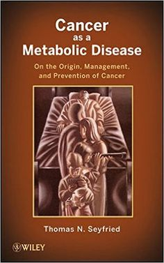 https://www.amazon.com/Cancer-Metabolic-Disease-Management-Prevention/dp/0470584920