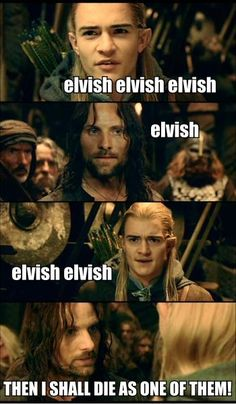 When Aragorn gets mad, he yells in English.