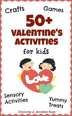Lots of fun Valentines Activities for Kids!  Crafts, games, sensory activities, treats, and more!