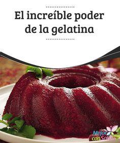 El increíble poder de la gelatina  Quizás todavía no lo sepan, pero la gelatina es un postre ideal para luchar contra esos antojos de comer algo dulce que nos dan de vez en cuando.