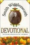 Smith Wigglesworth Devotional - a great devotional