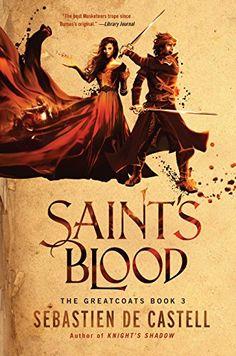 Saint's Blood (The Greatcoats Book 3) by [de Castell, Sebastien]