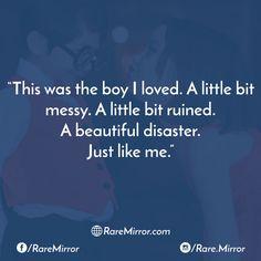 #raremirror #raremirrorquotes #quotes #like4like #likeforlike #likeforfollow #like4follow #follow #followback #follow4follow #followforfollow #boy #loved #little #bit #messy #ruined #beautiful #disaster #like #love #lovequotes #relationship #relationshipquotes