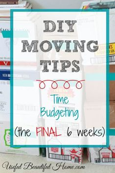 """Moving Tips: Time Budgeting (the FINAL six weeks) Great moving timeline from """"I'm an Organizing Junkie"""". Great moving timeline from """"I'm an Organizing Junkie"""". Moving Day, Moving Tips, Moving House, Packing To Move, Packing Tips, Moving Organisation, Organization, Organizing, Move On Up"""