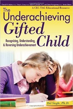 The Underachieving Gifted Child: Recognizing, Understanding, and Reversing Underachievement: Amazon.es: Del Siegle: Libros en idiomas extranjeros