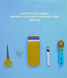 How to Cut Fabric Without Cutting Your Pattern (Much) - Tilly and the Buttons