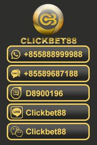 Yahoo Messenger : cs_CLICKBET88 Line : CLICKBET88 BBM : D8900196 WeChat : CLICKBET88 WHATSAPP: +85589687188 SMS: ++855888999988 Facebook : https:/www.facebook.com/clickbet888/ Twitter : https:/twitter.com/clickbet888