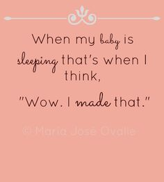 Probably because it's the only time of the day when I have to think.: (love & then the before comment made me laugh :) Baby Girl Quotes, Mommy Quotes, Quotes For Kids, My Baby Girl, Baby Love, Baby Baby, Mother Quotes, Baby Sayings, Parent Quotes