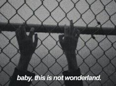 'baby, this is not wonderland'