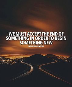 We must accept the end of something..