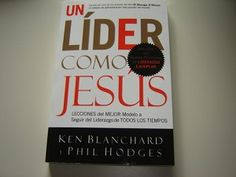 Lead Like Jesus: Lessons from the Greatest Leadership Role Model of All Time - SPANISH What Is Bible, Ken Blanchard, All Languages, Leadership Roles, Role Models, All About Time, Spanish, Templates, Spanish Language