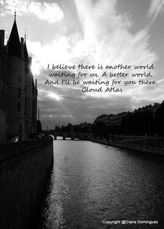 Cloud Atlas Quote I Believe There Is Another World 5x7 by ddfoto,