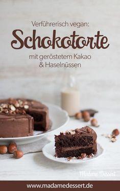 Rezept für vegane Schokoladentorte mit geröstetem Kakao & knackigen Haselnüssen a la Madame Dessert | Verführerisch lecker & vegan genießen