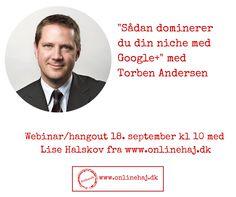 Få nogle gode fif fra Torben Andersen fra Robinhus om, hvordan du kan dominere din niche med Google+. Tilmelding her: https://business-hangouts.com/register.php?m=MTA5MzR8MjAxMTU=