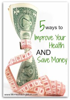 5 Ways to Improve your Health AND Save Money
