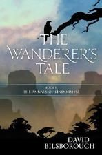 The Wanderer's Tale  Annals of Lindormyn  2007 by Bilsborough, David - Paperback