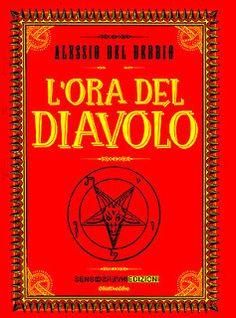 """Pagine Magiche: Segnalazione: """"L'ora del Diavolo"""" di Alessio  Del Debbio"""