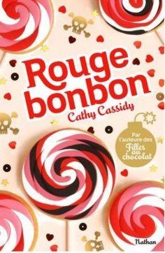 Découvrez Rouge bonbon de Cathy Cassidy sur Booknode, la communauté du livre