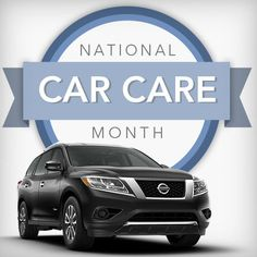 Give your Nissan some love by developing a car care schedule - Its National Car Care month!
