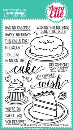 "Avery Elle Bring on the Cake stamp set Sentiment ""Birthday Cake has no calories"""