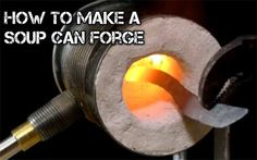 How to Make a Soup Can Forge - SHTF Preparedness cool to have for small blacksmithing projects Camping Survival, Survival Prepping, Emergency Preparedness, Survival Skills, Survival Gear, Coffee Can Forge, Homemade Forge, Homemade Soup, Knife Making