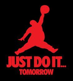 Just Do It Tomorrow parody shirt Nike Jordan Brand Lazy t-shirt Red Black Bulls Dude Perfect, Nike Wallpaper, Funny Design, Just Do It, Swagg, Printed Shirts, Funny Jokes, Shirt Designs, Logo Design