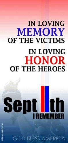 In Loving Memory Of The Victims In Loving Honor Of Our Heroes. September I Remember God Bless America. 11 September 2001, Remembering September 11th, Remembering 911, I Love America, God Bless America, We Will Never Forget, Always Remember, We Are The World, Vintage Posters