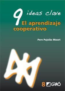 9 ideas clave : el aprendizaje cooperativo / Pere Pujolàs Maset
