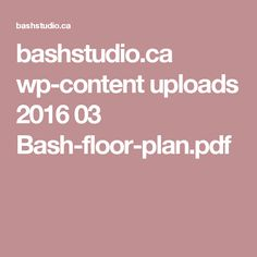 bashstudio.ca wp-content uploads 2016 03 Bash-floor-plan.pdf Content, Flooring, How To Plan, Bb, Garden, Modern, Inspiration, Biblical Inspiration, Garten