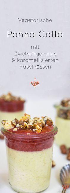 Vegetarische Panna Cotta mit Kardamon, Zimt & Vanille. Dazu Orangen-Zwetschgenmus und karamellisierte Haselnüsse... hmmm...