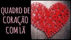Quadro de Coração com Lã =DiY | Dany Martinês