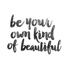 Because you are beautiful, inside and out!