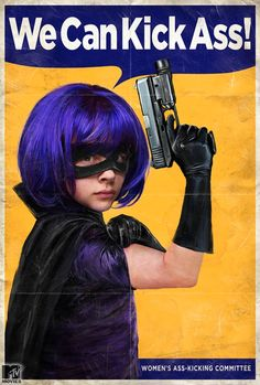 "kick-ass hit girl ""Rosie the Riveter"" style poster. need this!"