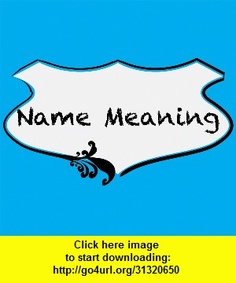Name Meaning, iphone, ipad, ipod touch, itouch, itunes, appstore, torrent, downloads, rapidshare, megaupload, fileserve