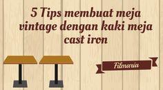 5 Tips Membuat Meja Vintage dengan Kaki Meja Cast Iron